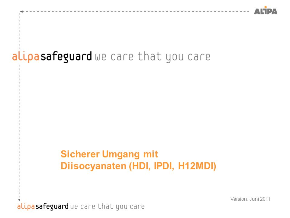 Sicherer Umgang mit Diisocyanaten (HDI, IPDI, H12MDI) Version: Juni 2011