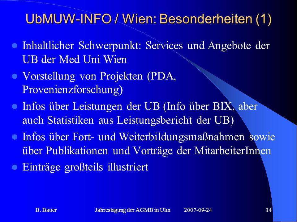 B. BauerJahrestagung der AGMB in Ulm2007-09-2414 UbMUW-INFO / Wien: Besonderheiten (1) Inhaltlicher Schwerpunkt: Services und Angebote der UB der Med