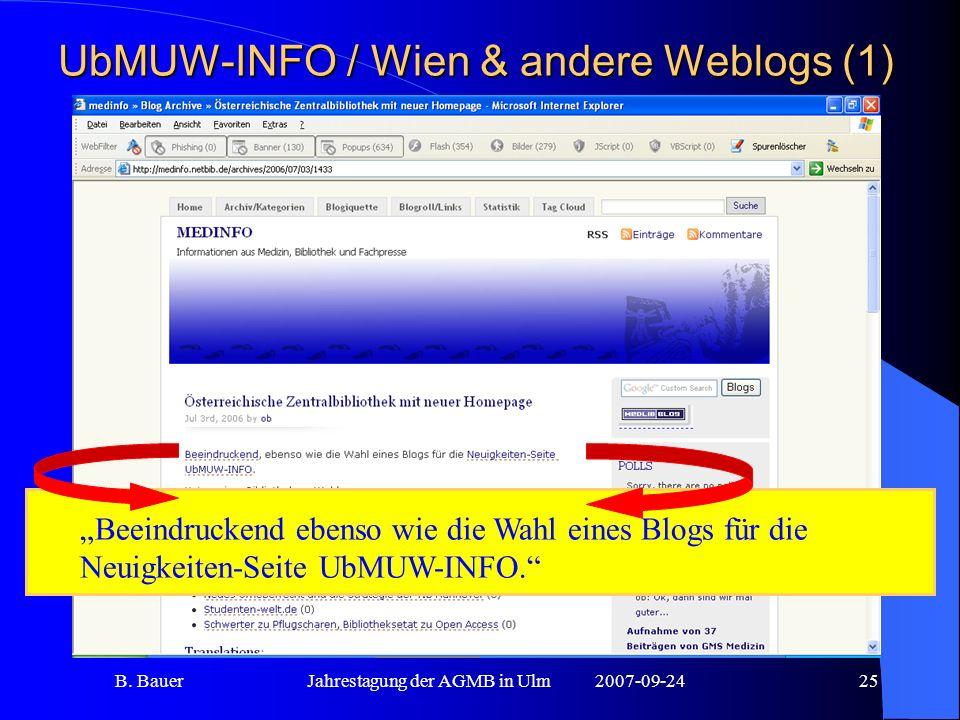 B. BauerJahrestagung der AGMB in Ulm2007-09-2425 UbMUW-INFO / Wien & andere Weblogs (1) Beeindruckend ebenso wie die Wahl eines Blogs für die Neuigkei