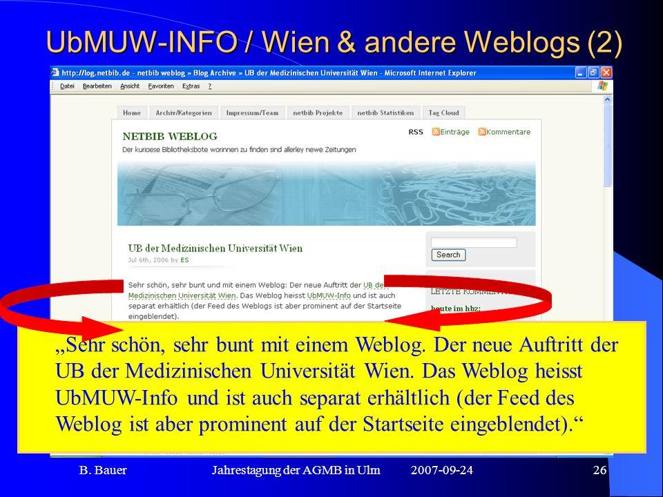 B. BauerJahrestagung der AGMB in Ulm2007-09-2426 UbMUW-INFO / Wien & andere Weblogs (2) Sehr schön, sehr bunt mit einem Weblog. Der neue Auftritt der