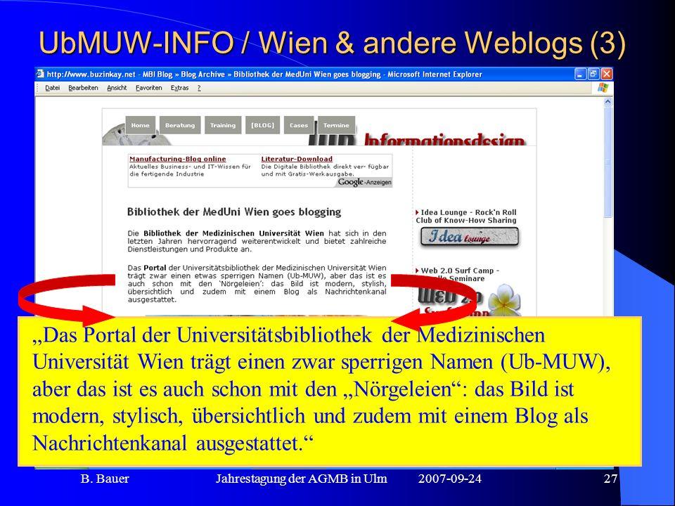 B. BauerJahrestagung der AGMB in Ulm2007-09-2427 UbMUW-INFO / Wien & andere Weblogs (3) Das Portal der Universitätsbibliothek der Medizinischen Univer