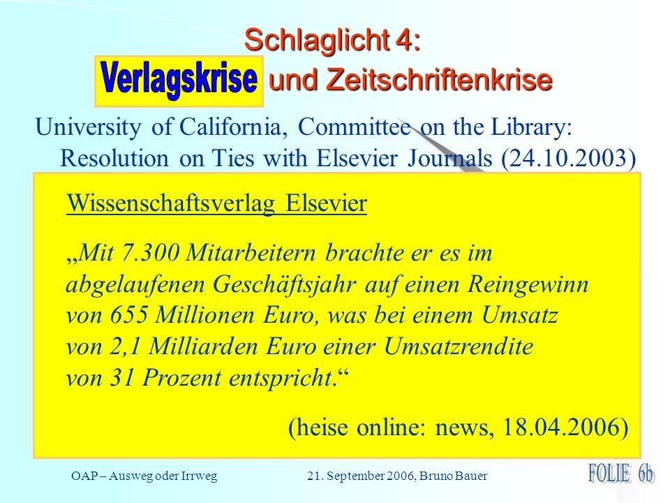 OAP – Ausweg oder Irrweg 21. September 2006, Bruno Bauer Schlaglicht 4: Bibliotheks- und Zeitschriftenkrise University of California, Committee on the