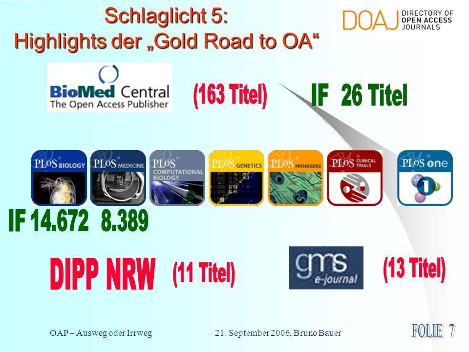 OAP – Ausweg oder Irrweg 21. September 2006, Bruno Bauer Schlaglicht 5: Highlights der Gold Road to OA
