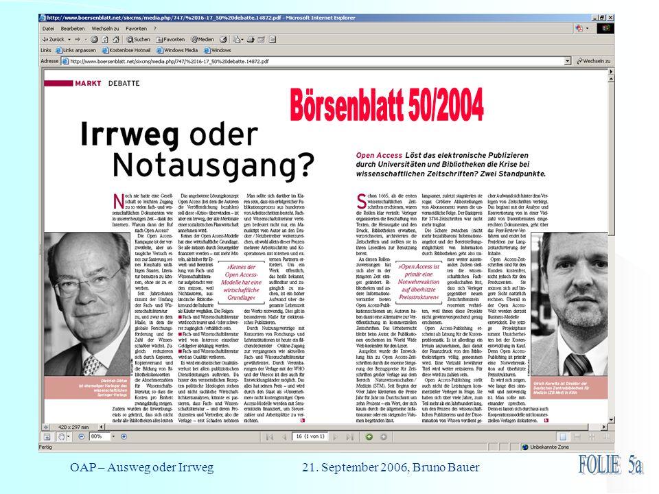 OAP – Ausweg oder Irrweg 21. September 2006, Bruno Bauer Schlaglicht 3: Vehemenz der Auseinandersetzung