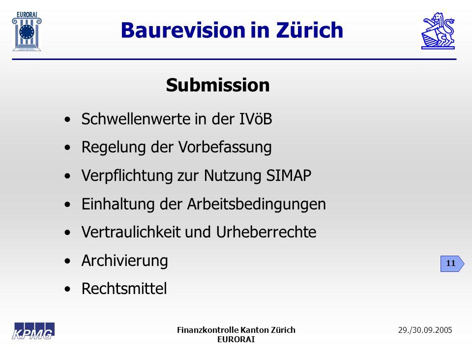 Baurevision in Zürich 11 29./30.09.2005Finanzkontrolle Kanton Zürich EURORAI Schwellenwerte in der IVöB Regelung der Vorbefassung Verpflichtung zur Nu