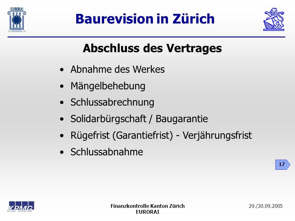 Baurevision in Zürich 17 29./30.09.2005Finanzkontrolle Kanton Zürich EURORAI Abschluss des Vertrages Abnahme des Werkes Mängelbehebung Schlussabrechnu