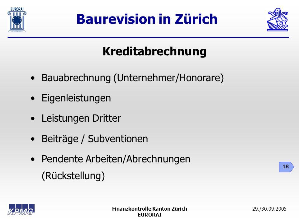 Baurevision in Zürich 18 29./30.09.2005Finanzkontrolle Kanton Zürich EURORAI Bauabrechnung (Unternehmer/Honorare) Eigenleistungen Leistungen Dritter B