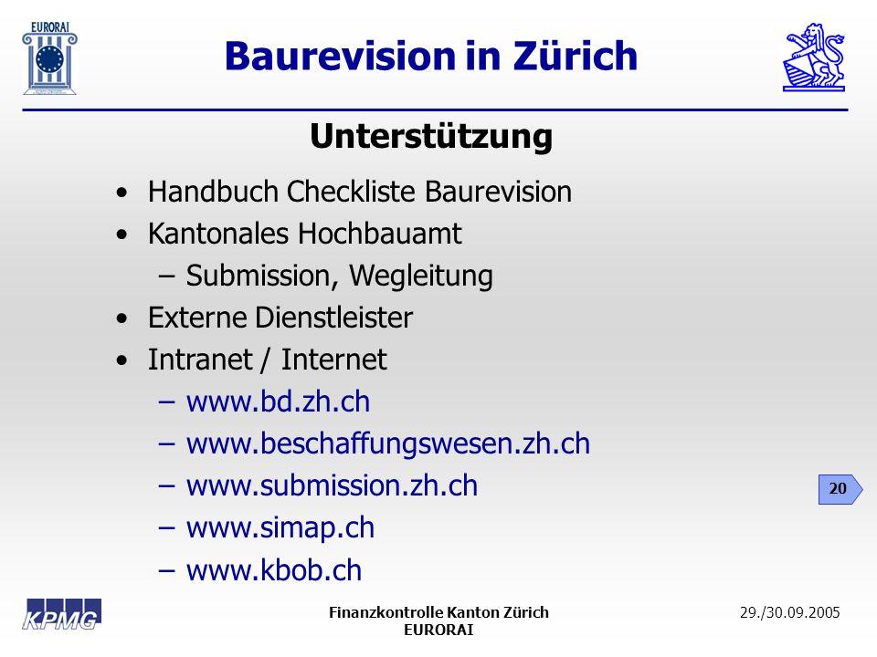 Baurevision in Zürich 20 29./30.09.2005Finanzkontrolle Kanton Zürich EURORAI Unterstützung Handbuch Checkliste Baurevision Kantonales Hochbauamt –Subm