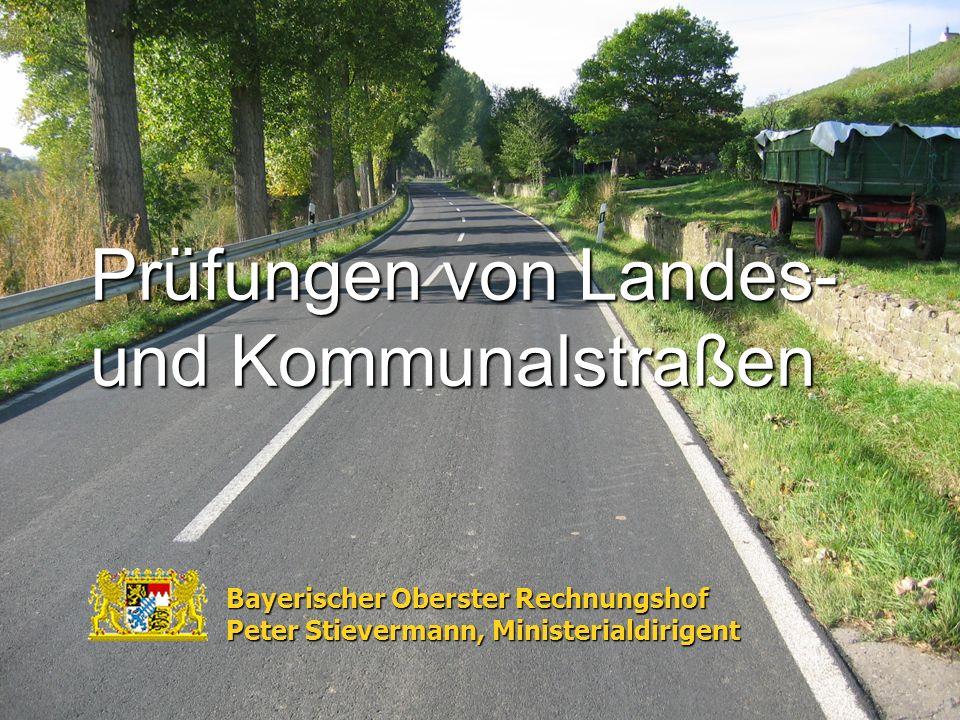 Prüfungen von Landes- und Kommunalstraßen Bayerischer Oberster Rechnungshof Peter Stievermann, Ministerialdirigent