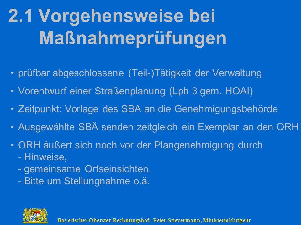 Bayerischer Oberster Rechnungshof - Peter Stievermann, Ministerialdirigent 2.1Vorgehensweise bei Maßnahmeprüfungen prüfbar abgeschlossene (Teil-)Tätig