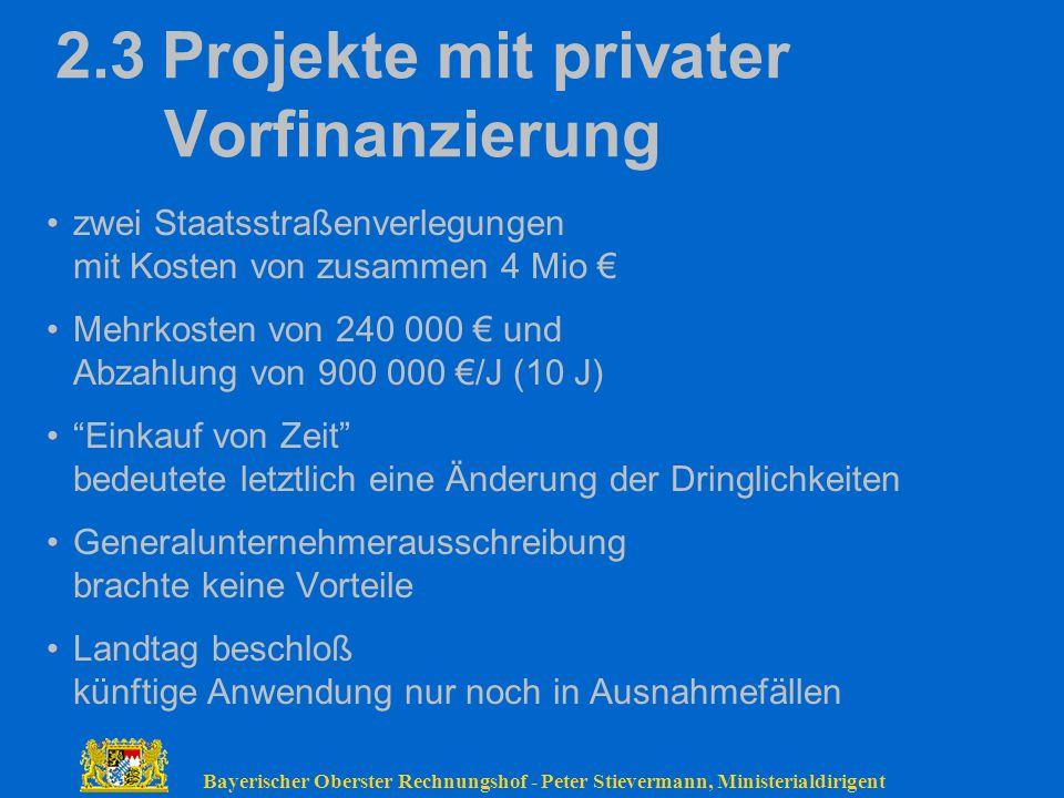 Bayerischer Oberster Rechnungshof - Peter Stievermann, Ministerialdirigent 2.3Projekte mit privater Vorfinanzierung zwei Staatsstraßenverlegungen mit