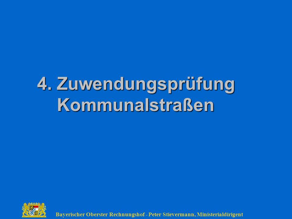 Bayerischer Oberster Rechnungshof - Peter Stievermann, Ministerialdirigent 4. Zuwendungsprüfung Kommunalstraßen
