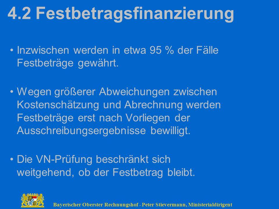 Bayerischer Oberster Rechnungshof - Peter Stievermann, Ministerialdirigent 4.2Festbetragsfinanzierung Inzwischen werden in etwa 95 % der Fälle Festbet