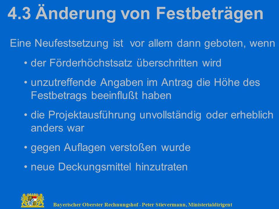 Bayerischer Oberster Rechnungshof - Peter Stievermann, Ministerialdirigent 4.3Änderung von Festbeträgen Eine Neufestsetzung ist vor allem dann geboten