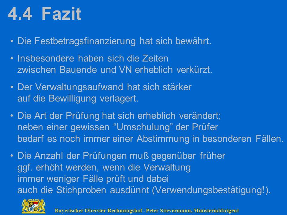 Bayerischer Oberster Rechnungshof - Peter Stievermann, Ministerialdirigent 4.4 Fazit Die Festbetragsfinanzierung hat sich bewährt. Insbesondere haben