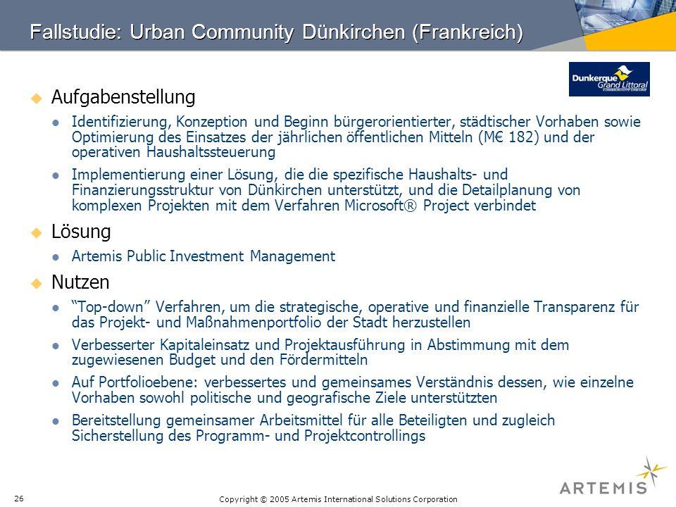 Copyright © 2005 Artemis International Solutions Corporation 26 Fallstudie: Urban Community Dünkirchen (Frankreich) Aufgabenstellung Identifizierung,