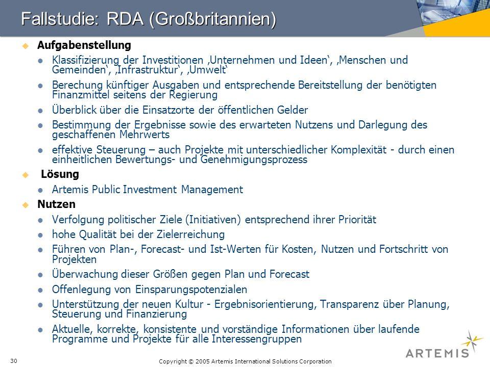Copyright © 2005 Artemis International Solutions Corporation 30 Fallstudie: RDA (Großbritannien) Aufgabenstellung Klassifizierung der Investitionen Un