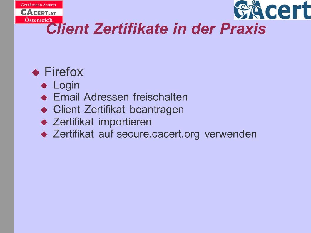 Client Zertifikate in der Praxis Firefox Login Email Adressen freischalten Client Zertifikat beantragen Zertifikat importieren Zertifikat auf secure.c