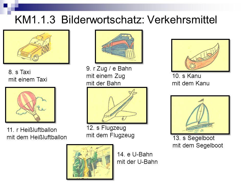 KM1.1.3 Bilderwortschatz: Verkehrsmittel 8.s Taxi mit einem Taxi 9.