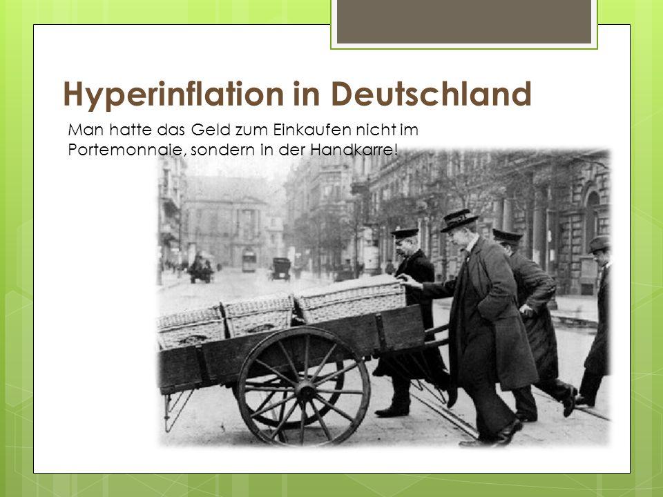 Hyperinflation in Deutschland Man hatte das Geld zum Einkaufen nicht im Portemonnaie, sondern in der Handkarre!