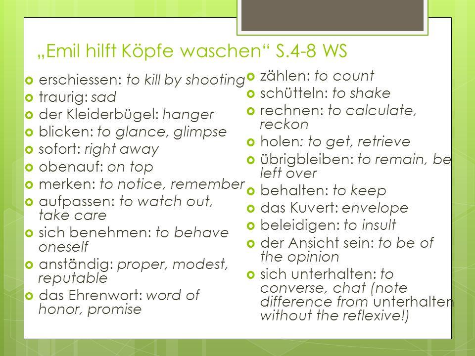 Emil hilft Köpfe waschen S.4-8 WS erschiessen: to kill by shooting traurig: sad der Kleiderbügel: hanger blicken: to glance, glimpse sofort: right awa