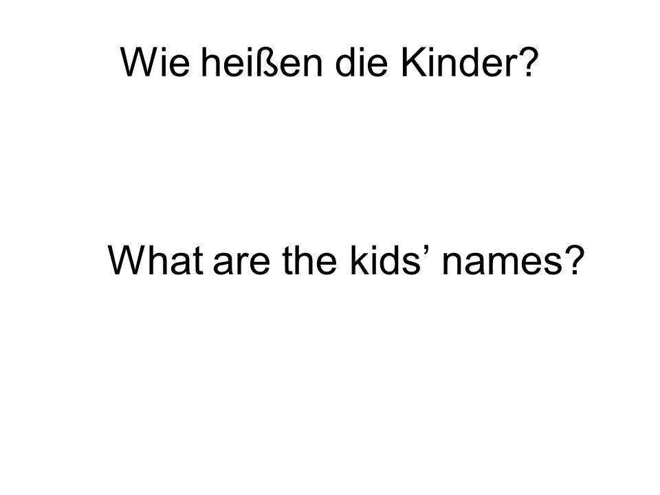 Wie heißen die Kinder What are the kids names