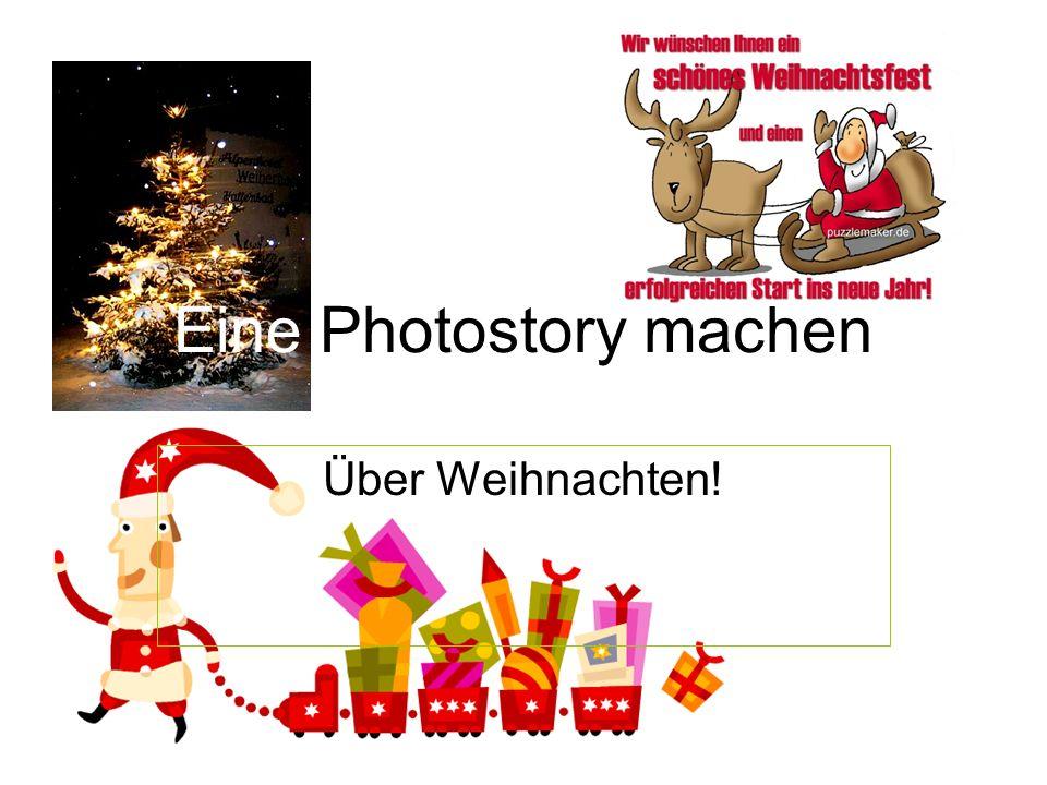 Eine Photostory machen Über Weihnachten!