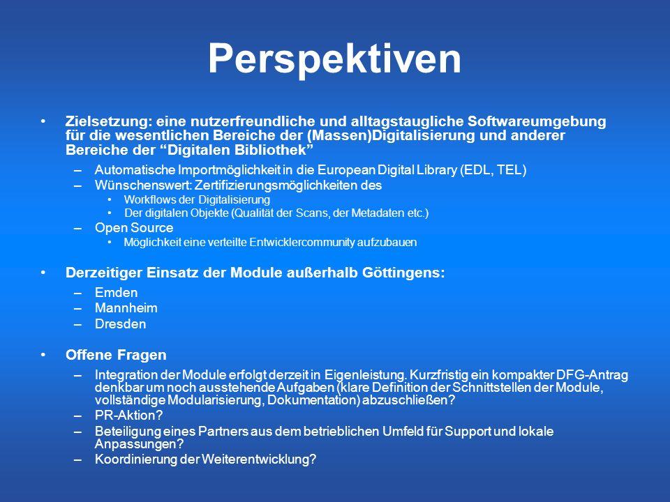 Perspektiven Zielsetzung: eine nutzerfreundliche und alltagstaugliche Softwareumgebung für die wesentlichen Bereiche der (Massen)Digitalisierung und a