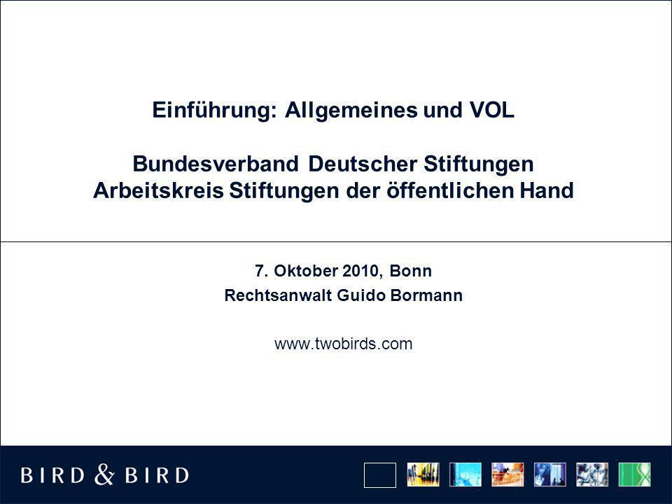Einführung: Allgemeines und VOL Bundesverband Deutscher Stiftungen Arbeitskreis Stiftungen der öffentlichen Hand 7.