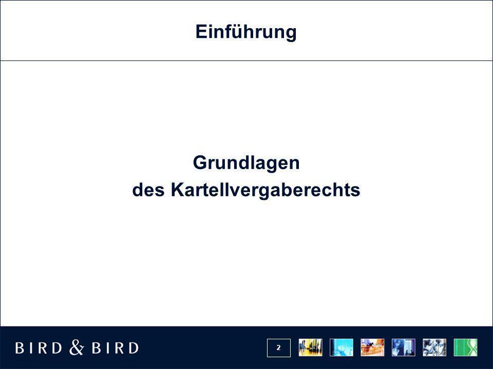 3 Bedeutung des Vergaberechts Jedes Jahr werden in Deutschland öffentliche Aufträge im Wert von insgesamt rund 250 Mrd.