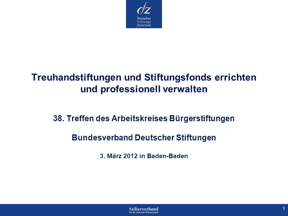 1 Treuhandstiftungen und Stiftungsfonds errichten und professionell verwalten 38. Treffen des Arbeitskreises Bürgerstiftungen Bundesverband Deutscher