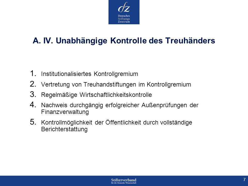 7 A. IV. Unabhängige Kontrolle des Treuhänders 1. Institutionalisiertes Kontrollgremium 2. Vertretung von Treuhandstiftungen im Kontrollgremium 3. Reg