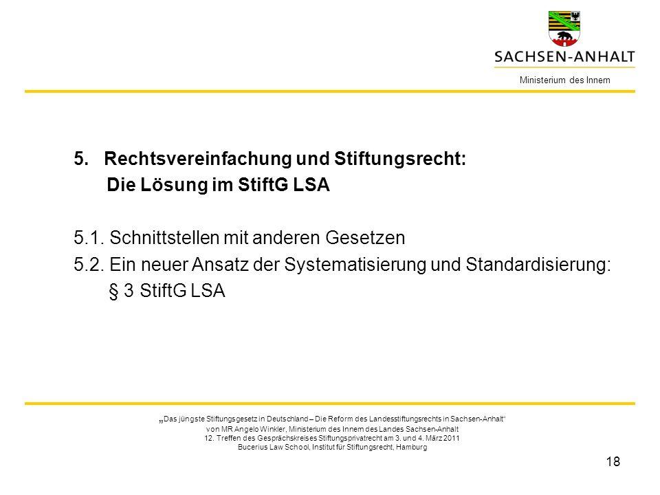 18 Ministerium des Innern Das jüngste Stiftungsgesetz in Deutschland – Die Reform des Landesstiftungsrechts in Sachsen-Anhalt von MR Angelo Winkler, M