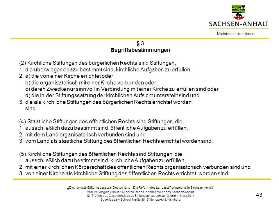 43 § 3 Begriffsbestimmungen (2) Kirchliche Stiftungen des bürgerlichen Rechts sind Stiftungen, 1.