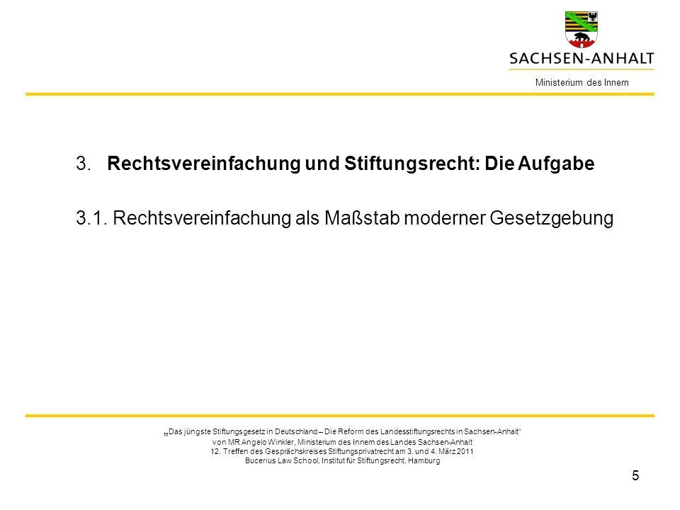 5 Ministerium des Innern Das jüngste Stiftungsgesetz in Deutschland – Die Reform des Landesstiftungsrechts in Sachsen-Anhalt von MR Angelo Winkler, Mi