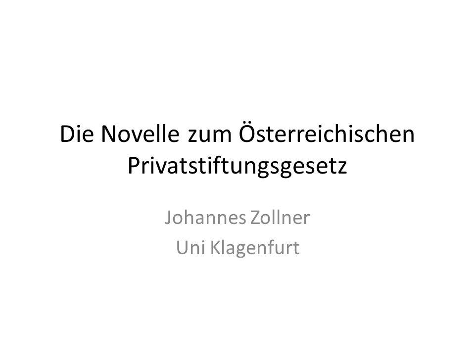 Die Novelle zum Österreichischen Privatstiftungsgesetz Johannes Zollner Uni Klagenfurt