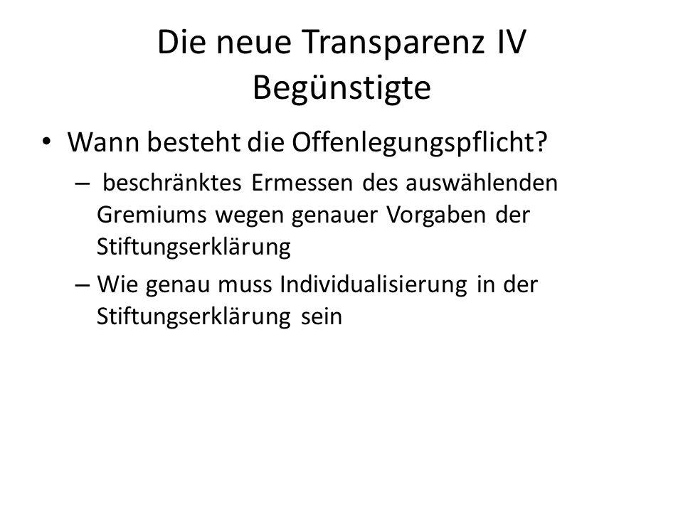 Die neue Transparenz IV Begünstigte Wann besteht die Offenlegungspflicht.