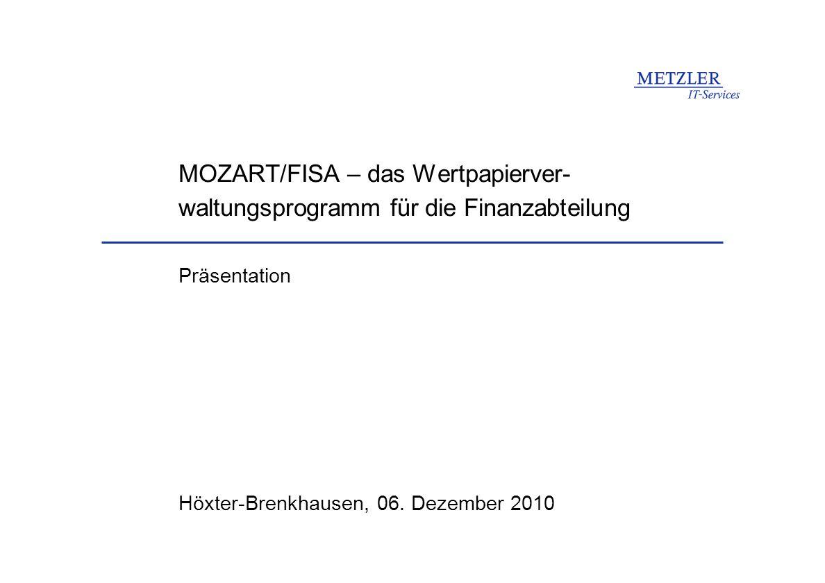 MOZART/FISA – das Wertpapierver- waltungsprogramm für die Finanzabteilung Höxter-Brenkhausen, 06. Dezember 2010 Präsentation