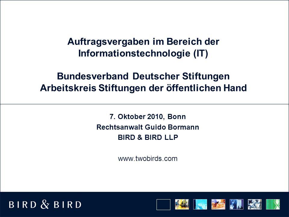 Auftragsvergaben im Bereich der Informationstechnologie (IT) Bundesverband Deutscher Stiftungen Arbeitskreis Stiftungen der öffentlichen Hand 7. Oktob