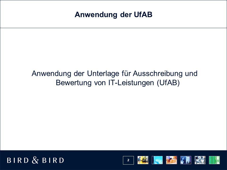 2 Anwendung der UfAB Anwendung der Unterlage für Ausschreibung und Bewertung von IT-Leistungen (UfAB)