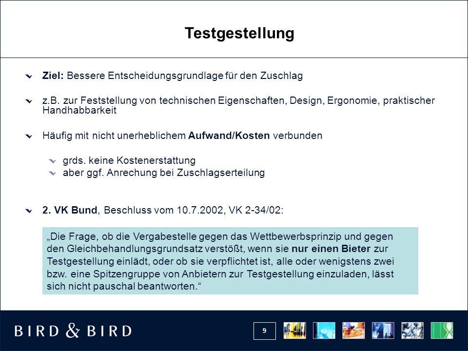 9 Ziel: Bessere Entscheidungsgrundlage für den Zuschlag z.B. zur Feststellung von technischen Eigenschaften, Design, Ergonomie, praktischer Handhabbar