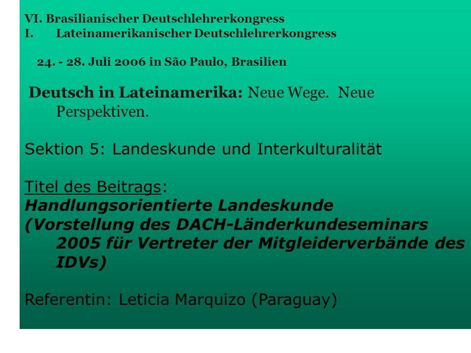 VI.Brasilianischer Deutschlehrerkongress I.Lateinamerikanischer Deutschlehrerkongress 24.