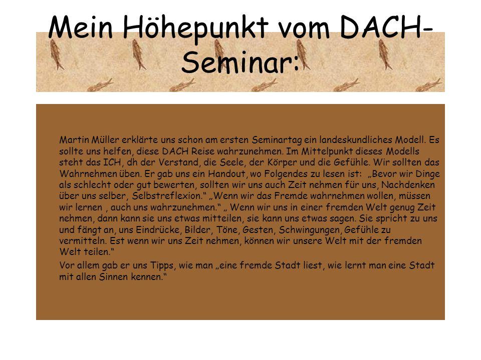 Mein Höhepunkt vom DACH- Seminar: Martin Müller erklärte uns schon am ersten Seminartag ein landeskundliches Modell.