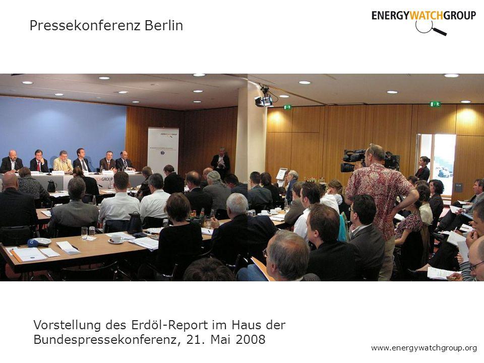 Pressekonferenz Berlin Vorstellung des Erdöl-Report im Haus der Bundespressekonferenz, 21. Mai 2008 www.energywatchgroup.org
