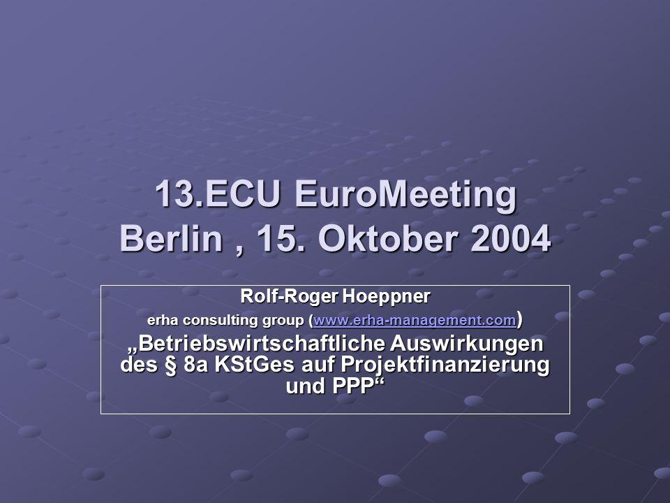 13.ECU EuroMeeting Berlin, 15. Oktober 2004 Rolf-Roger Hoeppner erha consulting group (www.erha-management.com ) www.erha-management.com Betriebswirts