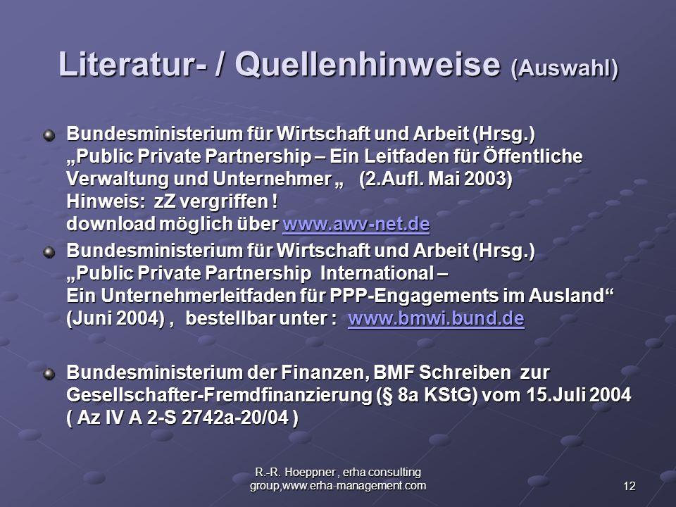 12 R.-R. Hoeppner, erha consulting group,www.erha-management.com Literatur- / Quellenhinweise (Auswahl) Bundesministerium für Wirtschaft und Arbeit (H