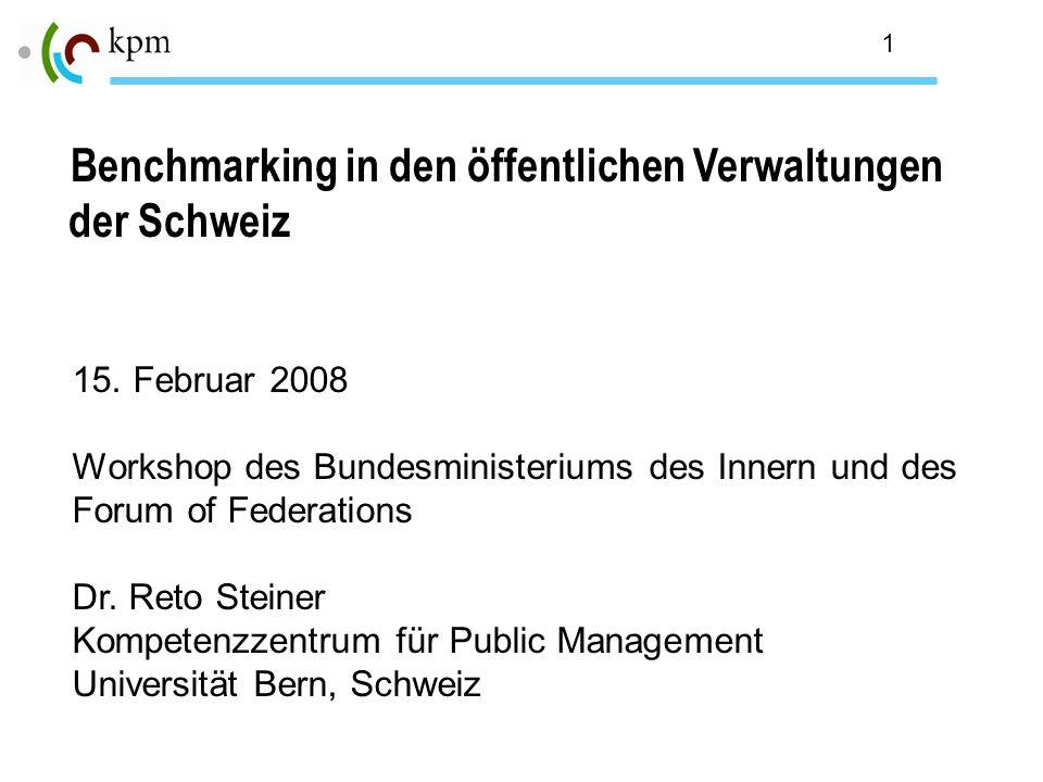 1 Benchmarking in den öffentlichen Verwaltungen der Schweiz 15. Februar 2008 Workshop des Bundesministeriums des Innern und des Forum of Federations D