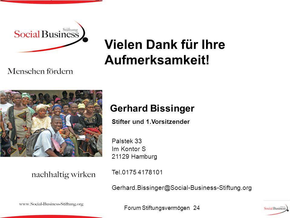 Vielen Dank für Ihre Aufmerksamkeit! Gerhard Bissinger Stifter und 1.Vorsitzender Palstek 33 Im Kontor S 21129 Hamburg Tel.0175 4178101 Gerhard.Bissin