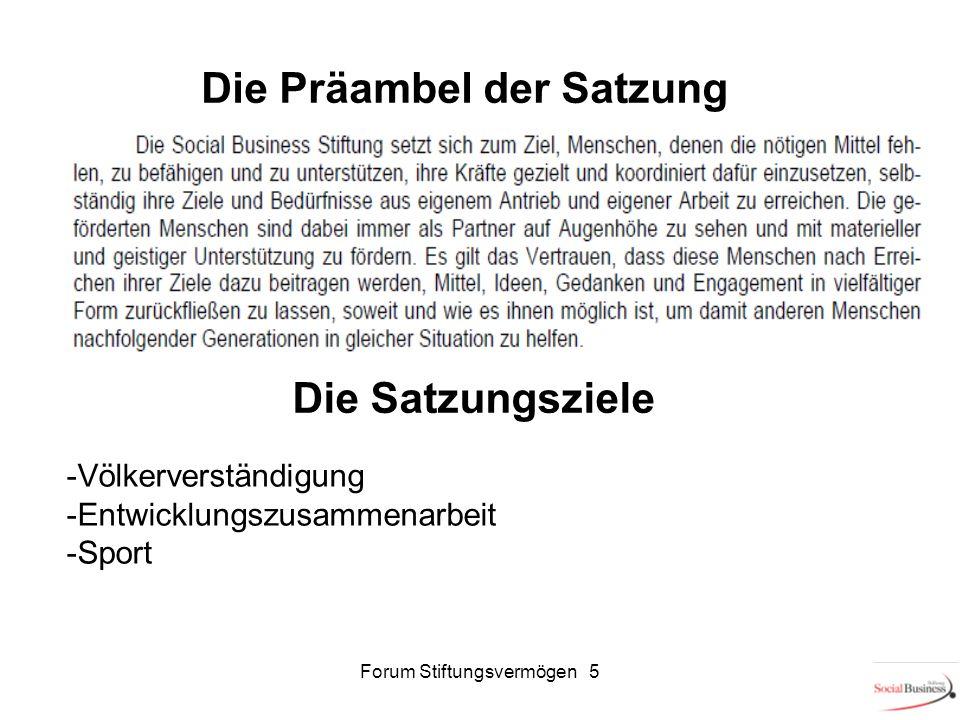 Die Präambel der Satzung Die Satzungsziele 5Forum Stiftungsvermögen 5 -Völkerverständigung -Entwicklungszusammenarbeit -Sport