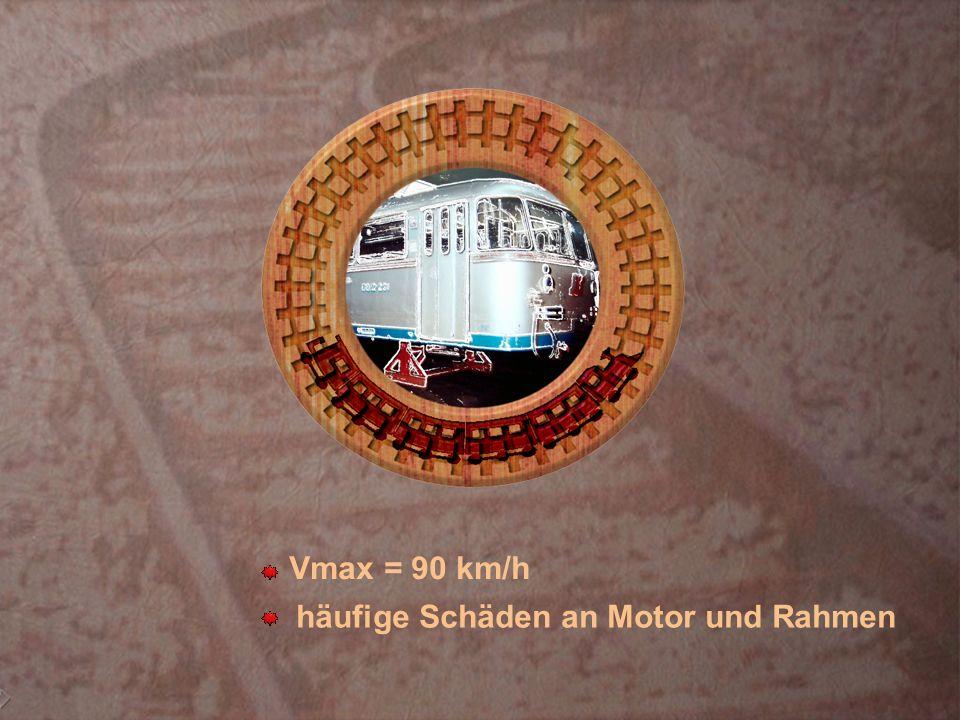 Vmax = 90 km/h häufige Schäden an Motor und Rahmen